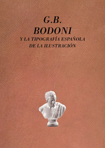 G. B. Bodoni y la tipografía española de la Ilustración