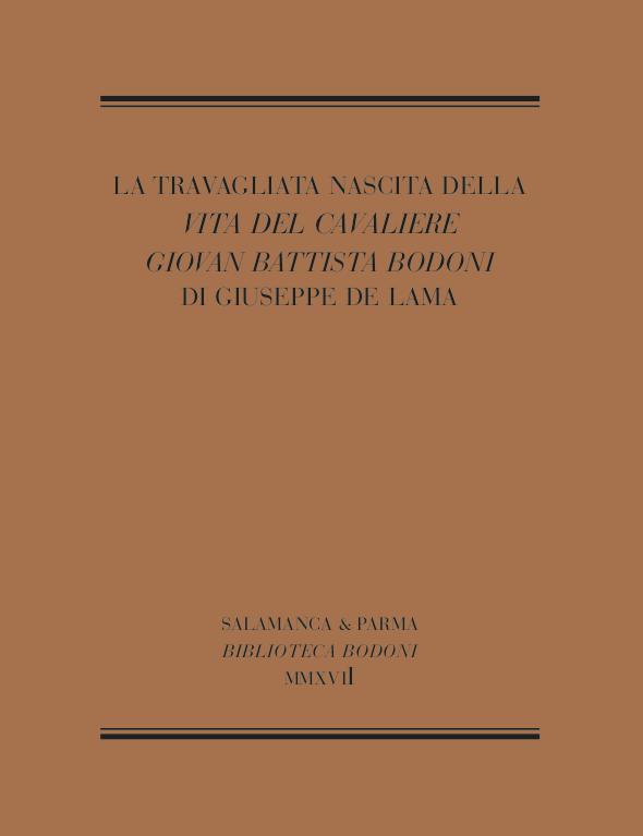 """La travagliata nascita della """"Vita del cavaliere Giovan Battista Bodoni"""" di Guiseppe De Lama"""
