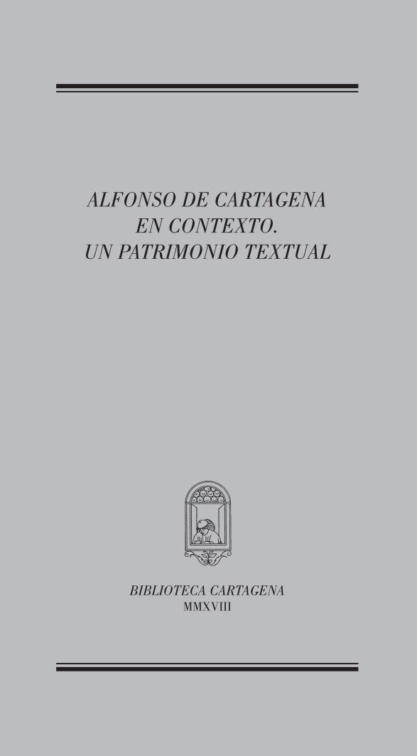 Exposición bibliográfica: Alfonso de Cartagena en contexto. Un patrimonio textual. En ocasión del VII Congreso de la Socidad de Estudios Medievales y Renacentistas.