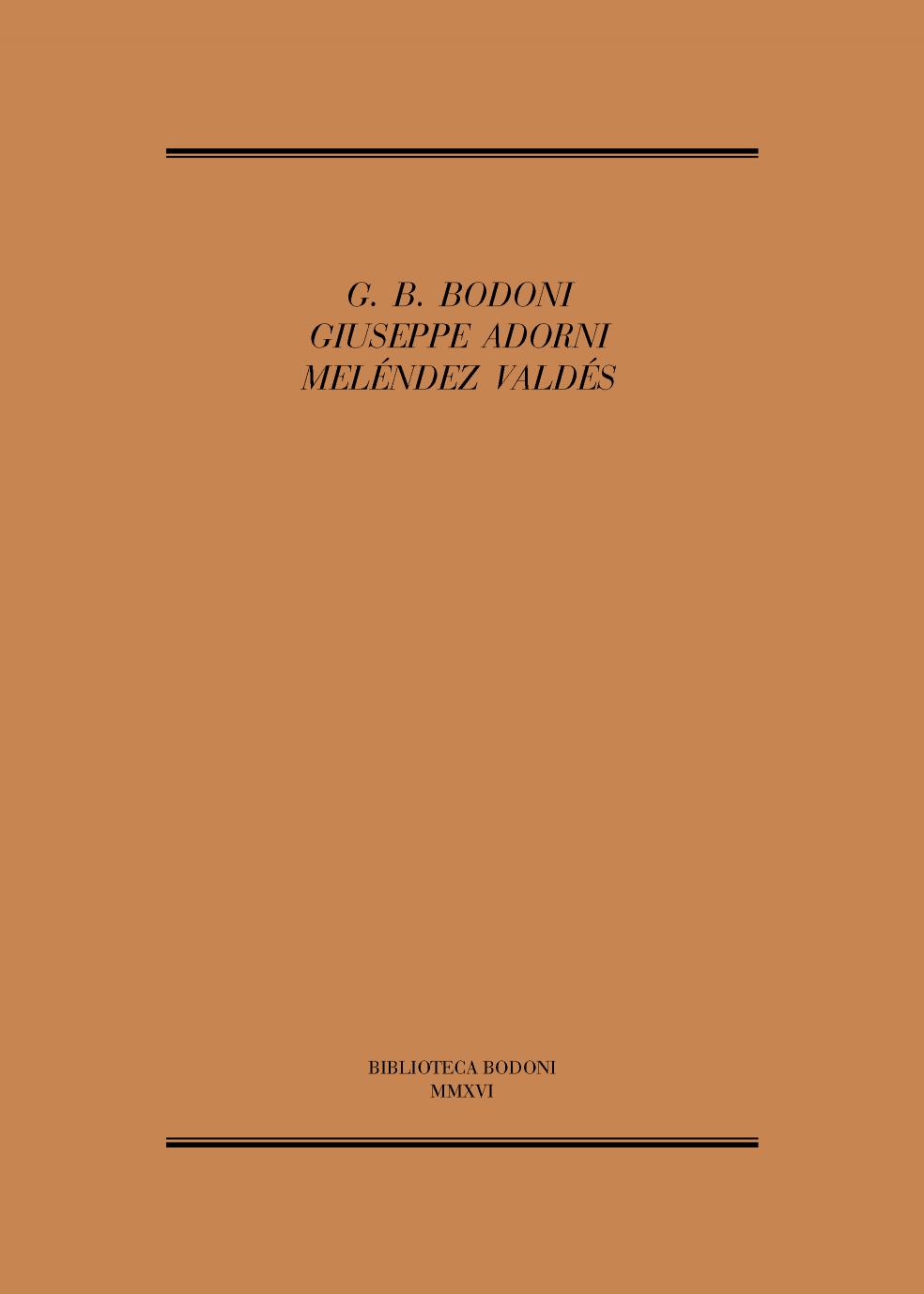 G. B. Bodoni, Giuseppe Adorni, Meléndez Valdés