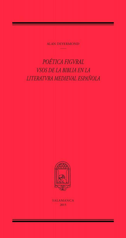 Poética figural. Usos de la Biblia en la literatura medieval española