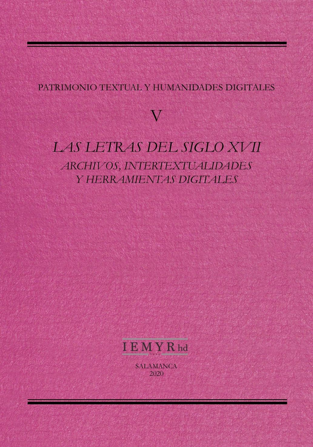 V – LAS LETRAS DEL SIGLO XVII ARCHIVOS, INTERTEXTUALIDADES Y HERRAMIENTAS DIGITALES